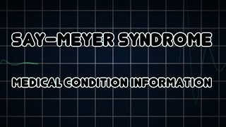 Say–Meyer syndrome (Medical Condition)