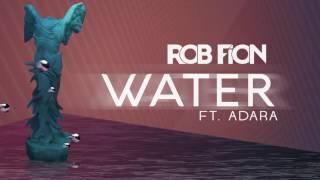 Rob Fion - Water (Audio) ft. Adara
