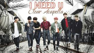 BTS (방탄소년단)  - 'I NEED U' (CLEAR ACAPELLA)