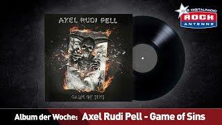 GAME OF SINS - Axel Rudi Pell - das Album der Woche auf ROCK ANTENNE