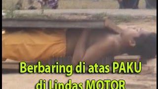 Berbaring di atas Paku di lindas Motor (gus hamid wali songo)