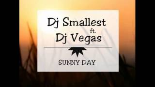 DJ Smallest & DJ Vegas  - Sunny Day