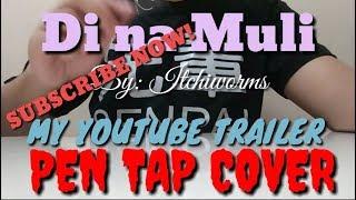 (Pen Tap Cover) Di na Muli - Itchyworms