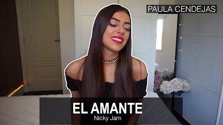 EL AMANTE (Piano cover) - NICKY JAM | Paula Cendejas