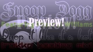 Snoop Dogg feat. Pharrel Williams - Drop it like it's hot (Rokke bootleg mix)