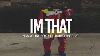 "(FREE) 2018 NBA Youngboy x Lil Baby Type Beat "" Im That "" (Prod By TnTXD x Yung Tago x Ejonthatrack)"