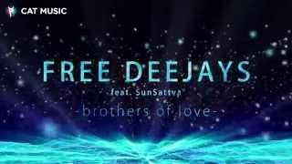 Free Deejays feat. Sun Sattva - Brothers of Love (Lyric Video)