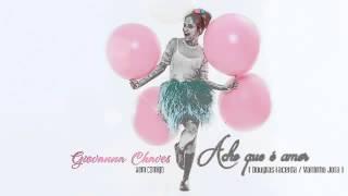 Giovanna Chaves - Acho que é Amor (Priscila)