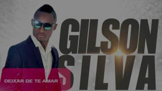 "GILSON SILVA "" DEIXAR DE TE AMAR  Lyric Video"