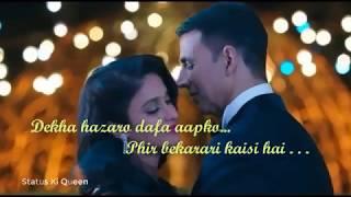 Dekha hazaro dafa aapko song latest WhatsApp status video