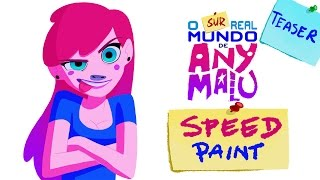 O Surreal Mundo de Any Malu - Speed-teaser