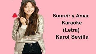 Karol Sevilla - Sonreir y amar (Karaoke) - Letra
