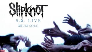 Slipknot - Drum Solo LIVE (Audio)
