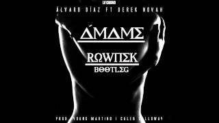Álvaro Díaz - Amame Feat. Derek Novah (Rownek Bootleg Remix)