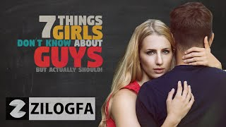 7 THINGS EVERY GIRL SHOULD KNOW ABOUT GUYS
