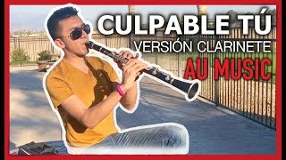 Culpable Tu / Version Clarinete/ Cover AU MUSIC