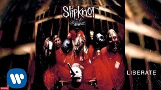 Slipknot - Liberate (Audio)