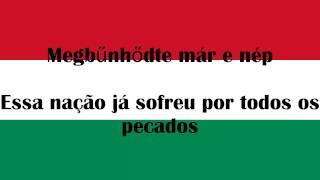 """Hino Nacional da Hungria Traduzido[HU/PT]-""""Himnusz"""""""