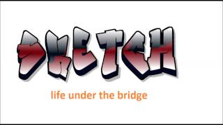 Life under the bridge (Part2)