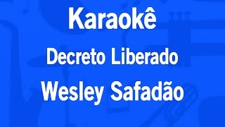 Karaokê Decreto Liberado - Wesley Safadão