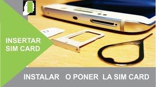 SAMSUNG GALAXY S6 EDGE   Como Instalar O Introduccir  La Sim Card  HD