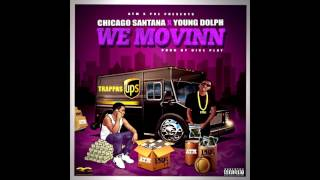 Chicago Santana 'We Movinn' Ft. Young Dolph