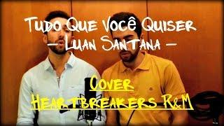 Tudo Que Você Quiser - Luan Santana Cover [Heartbreakers R&M]