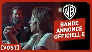 A Star is Born - Bande Annonce Officielle (VOST) - Lady Gaga / Bradley Cooper