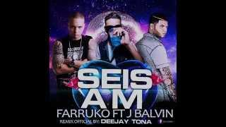 6 AM | Remix DJ Tona | Perreo Basico | Farruko ft. J Balvin