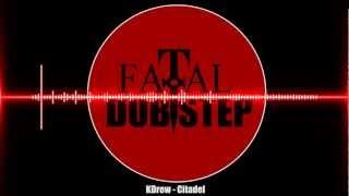 KDrew - Citadel [Dubstep]