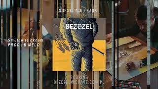 Bezczel - Smutno za oknem prod. B.Melo