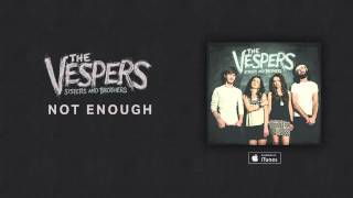 The Vespers: Not Enough (Official Audio)