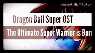 Dragon Ball Super OST - The Ultimate Warrior is Born!