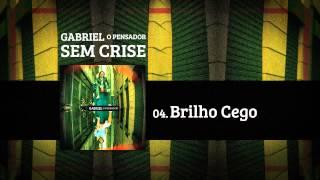 Gabriel o Pensador - Brilho Cego (Part. Rogério Flausino)
