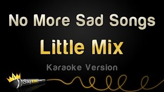 Little Mix - No More Sad Songs (Karaoke Version)