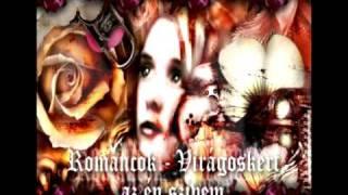 Románcok - Virágoskert az én szívem