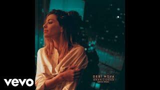 Debi Nova - Gran Ciudad (Barzo Remix)[Audio]