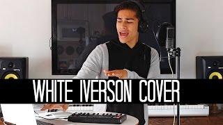 White Iverson by Post Malone | Alex Aiono Cover
