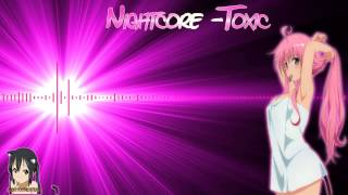 [HD] Nightcore - Toxic