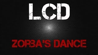 LCD - Zorba's Dance