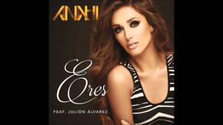 Anahí - Eres ft. Julión Álvarez