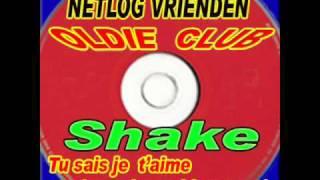 Shake - Tu sais  je t'aime ( you  know i love you )