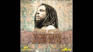 Richie Spice - Youths A Live Up - Fat Eyes Production (April 2012)