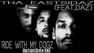 THA EASTSIDAZ (FEAT. DAZ) - RIDE WITH MY DOGZ (OneEightSeven RMX)