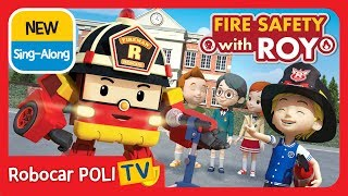 🔥Fire safety with Roy | Sing-Along | Robocar POLI | Kids animation
