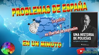 """Problemas de España en un minuto. Hoy:""""La policía y su libertad de expresión"""". Esteban Navarro."""
