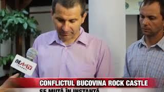 Conflictul Bukovina Rock Castle se mută în instanță