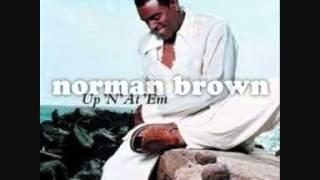 "Norman Brown - Up ""N"" At' Em (2002).wmv"