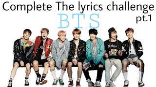 Finish the Kpop lyrics challenge - BTS version
