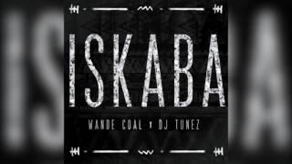 Iskaba - Wande Coal & DJ Tunez (Official Audio)